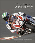 Troy Bayliss - A Faster Way