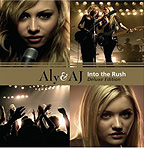 Aly & AJ Into the Rush